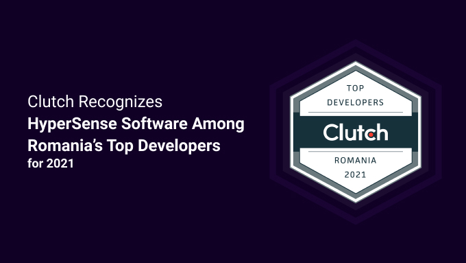 Clutch Recognizes HyperSense Software Among Romania's TopDevelopers for 2021